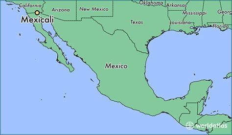 maps mexicali baja california where is mexicali mexico where is mexicali mexico
