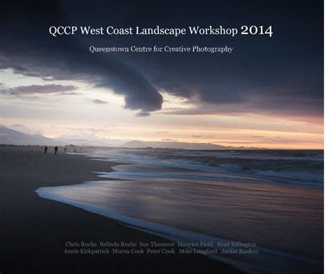 west coast landscaping qccp west coast landscape workshop 2014 by qccp jackie ranken arts photography blurb books