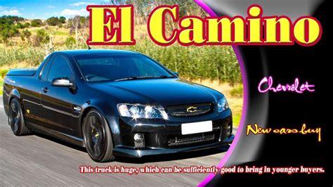 Chevrolet El Camino 2020 by 2020 Chevrolet El Camino 2020 Chevrolet El Camino