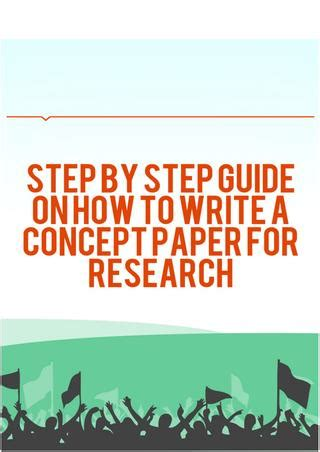 writing a research concept paper step by step guide on how to write a concept paper for