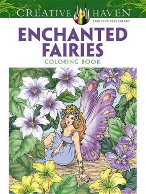 enchanted fairies coloring book books creative enchanted fairies coloring book barbara