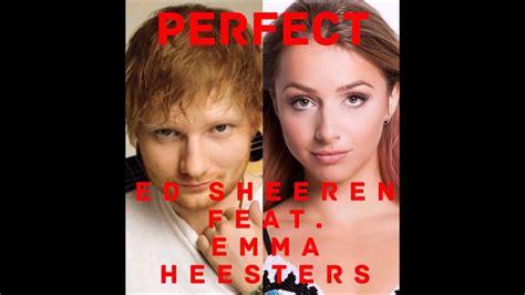 ed sheeran perfect emma perfect duet remix w ed sheeran feat emma heesters youtube