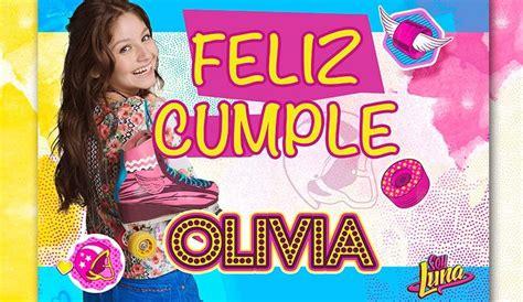 imagenes de cumpleaños olivia kit soy luna imprimible cumplea 241 os fiestas cotillones bs