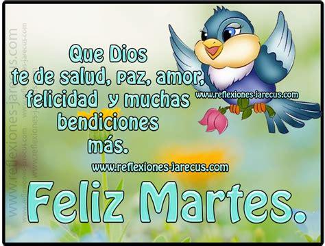 imagenes de feliz martes y bendiciones feliz martes que dios te de paz amor y muchas
