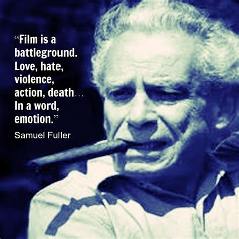 film director quotes inspiration samuel fuller quotes quotesgram