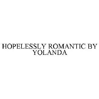 Hopelessly Romantic By Yolanda | hopelessly romantic by yolanda trademark serial number