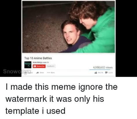 Watchmojo Memes - snow top 10 anime battles watchmojocom more 4958632 views i made this meme ignore the watermark
