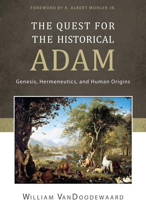 adam genesis the quest for the historical adam genesis hermeneutics