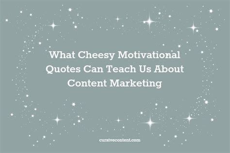 cheesy motivational quotes quotesgram