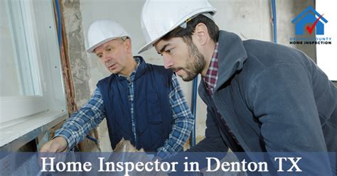 denton county section 8 importance of home inspector in denton tx inspection