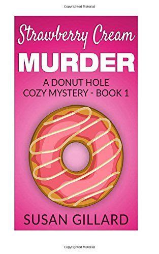 strawberries chocolate murder an oceanside cozy mystery book 19 volume 19 books 1000 images about books i ve read on cozy