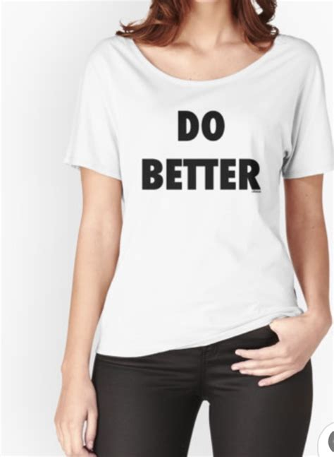 Who Did It Better 2 by Ollibean Quot Do Better Quot Relaxed Fit