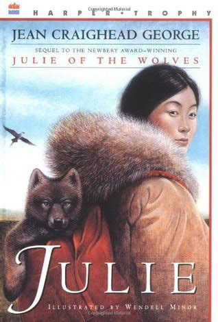 julie of the wolves julie of the wolves 1 by jean julie julie of the wolves 2 by jean craighead george