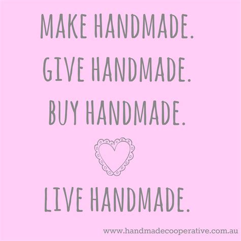 Handmade Quotes - make handmade give handmade buy handmade live handmade