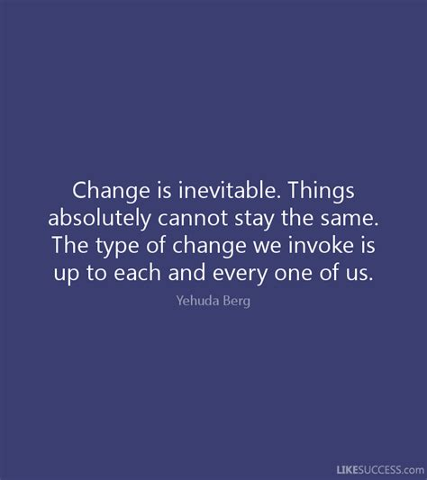 Inevitable Change by Inevitable Change Quotes Like Success