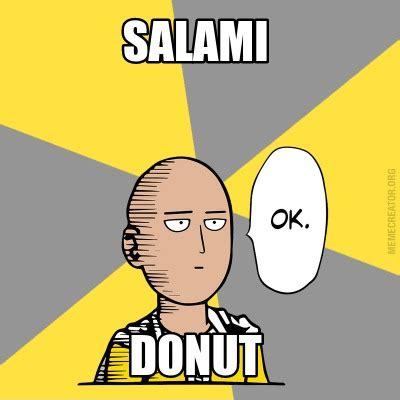 Salami Meme - meme creator salami donut meme generator at memecreator org