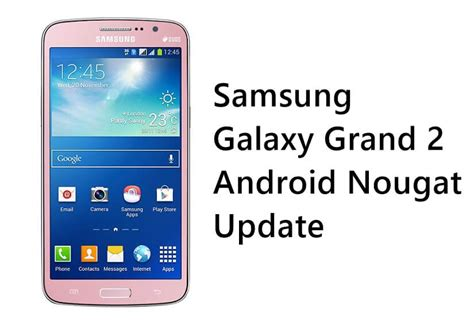 themes galaxy grand 2 how to update samsung galaxy grand 2 to android nougat