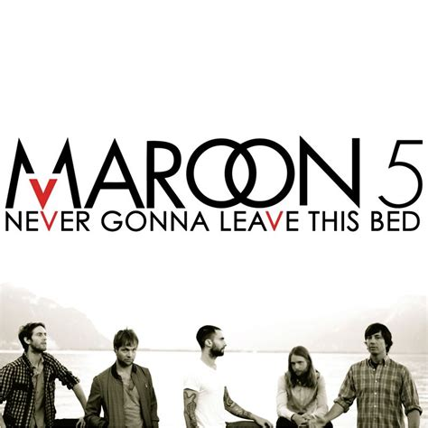 never gonna leave this bed maroon 5 mp3 buy full tracklist