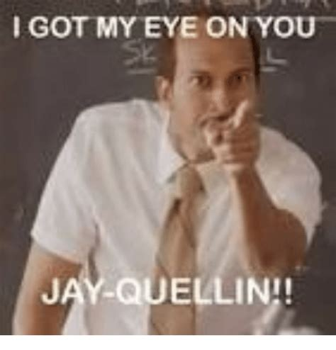 I Got My Eyes On You Meme - 25 best memes about i got my eye on you i got my eye on