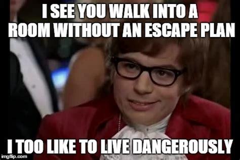 The Room Meme - i too like to live dangerously meme imgflip