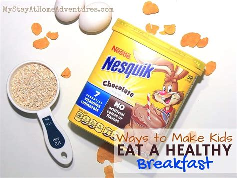 ways to make kids eat ways to make kids eat a healthy breakfast my stay at home adventures
