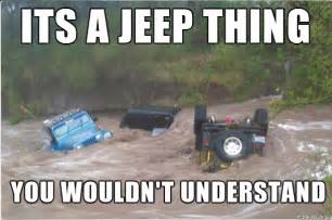 Its A Jeep Thing Epic Pix 187 Like 9gag Just 187 It S A Jeep Thing