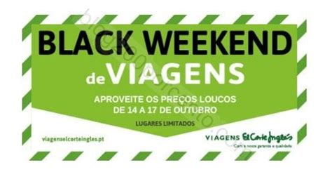 imagenes en ingles weekend antevis 227 o black weekend el corte ingl 201 s de 14 a 17 outubro