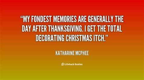 7 Of My Fondest Memories by After Thanksgiving Quotes Quotesgram