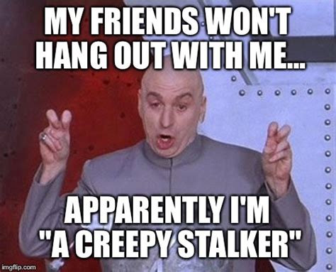 Stalking Meme - creepy stalker meme www pixshark com images galleries