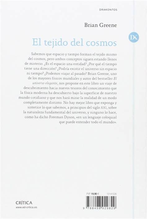 libro el tejido del cosmos brian greene el tejido del cosmos editorial cr 237 tica lopez y ferro