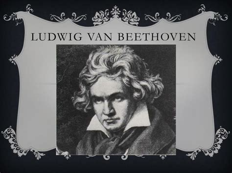 beethoven biography ppt ppt ludwig van beethoven powerpoint presentation id