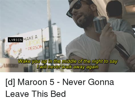 maroon 5 never gonna leave this bed never gonna leave this bed 28 images actual music