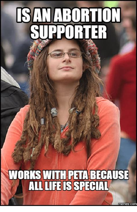 Peta Memes - isan abortion supporter works with peta because all life is special memes com peta meme on