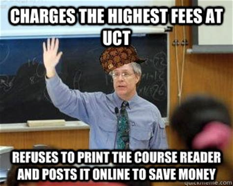 Online Class Meme - charges the highest fees at uct refuses to print the