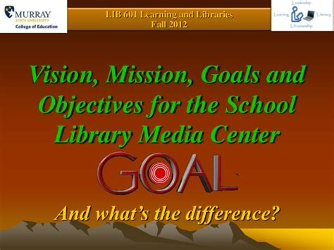 mission statement goals and objectives vision mission goals and objectives what s the difference
