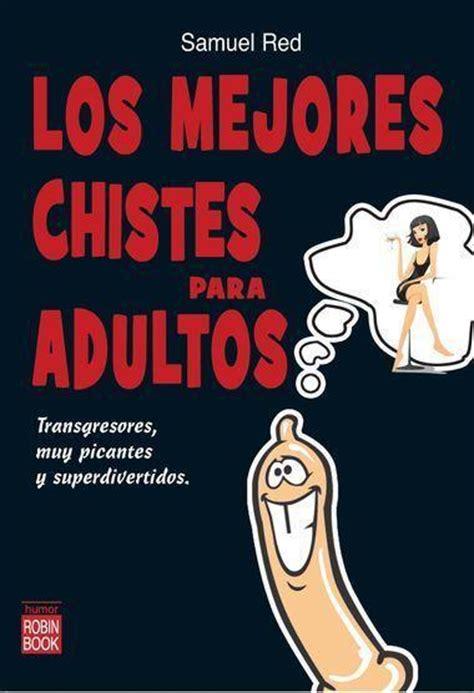 libro los mejores cuentos de los mejores chistes para adultos transgresores muy picantes y superdivertidos red samuel