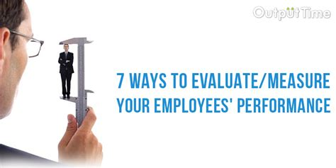 7 Ways To Your by 7 Ways To Evaluate Measure Your Employees Performance