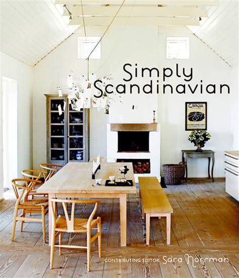 scandinavian home design books simply scandinavian design sponge