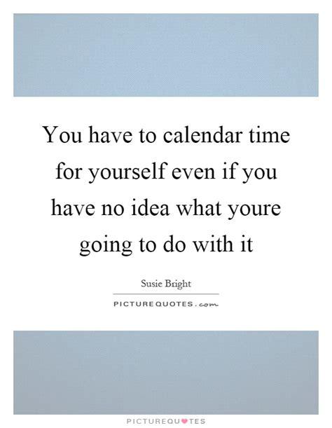 What Calendar Do You You To Calendar Time For Yourself Even If You No
