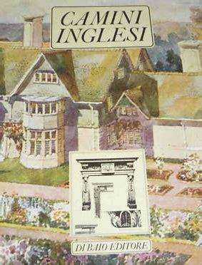 camini inglesi libreria della spada camini inglesi lo sviluppo