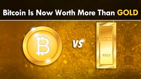 bitcoin now bitcoin is now worth more than gold for the first time ever