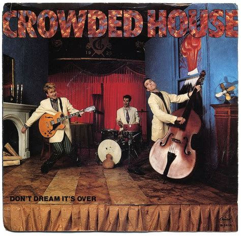crowded house don t dream it s over covers of crowded house don t dream it s over stereogum