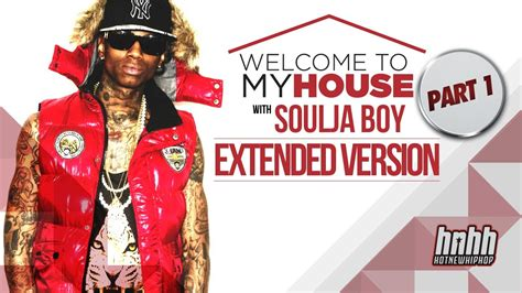 soulja boy house welcome to my house soulja boy part one youtube