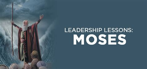 5 leadership lessons from the bible moses