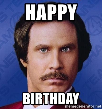 Meme Generator Happy Birthday - happy birthday ron burgundy meme generator