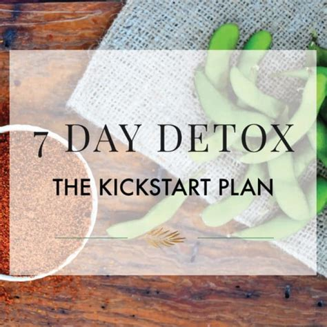 7 Day Detox Facility County by 7 Day Detox Kickstart Plan The Healthy Apple