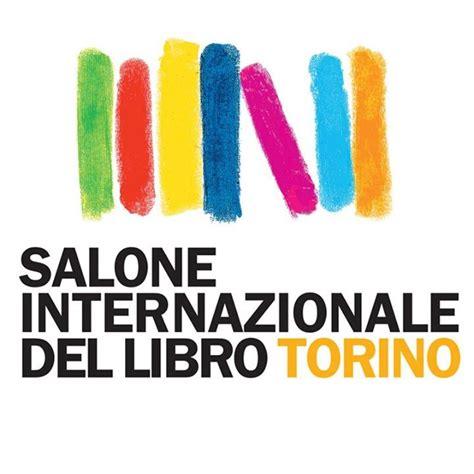 elenco espositori salone internazionale del libro di torino salone del libro di torino 2016 date ospiti programma e