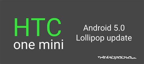 android 5 0 update htc one mini android 5 0 lollipop update confirmed by htc the android soul