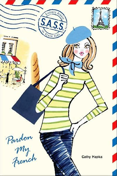 Novel Pardon My Cathy Hapka pardon my s a s s series by cathy hapka