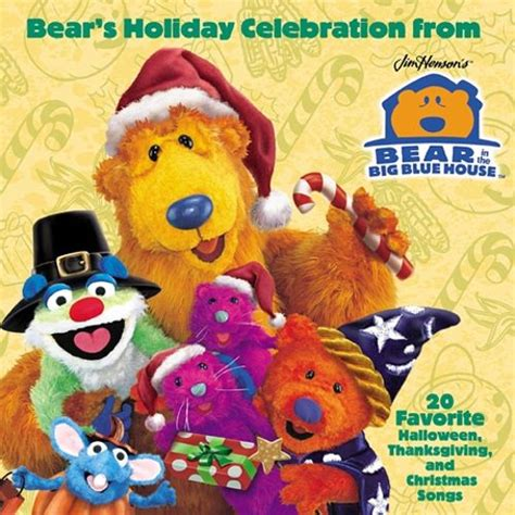 music from the big house bear s holiday celebration bear in the big blue house songs reviews credits